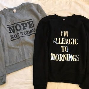 Two sweatshirts with phrases NWOT